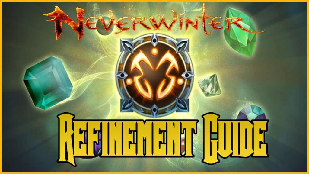 Neverwinter Refinement Farming Guide