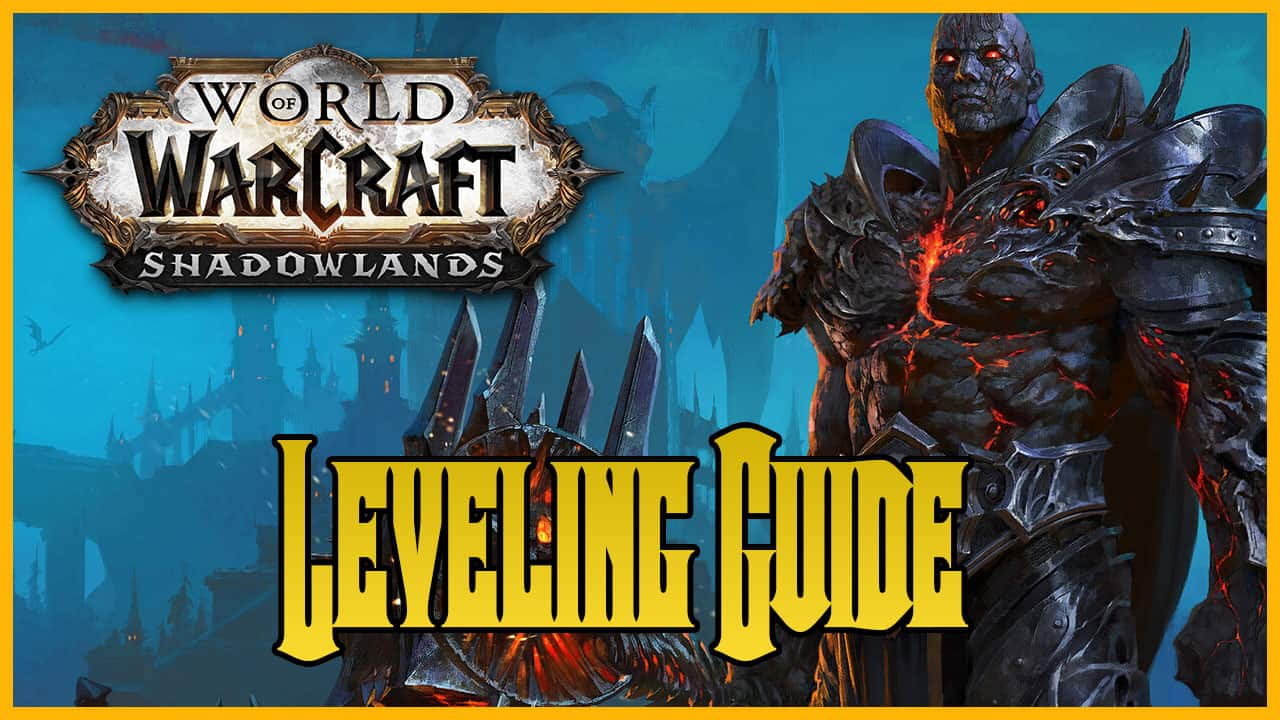 Fast Leveling In Wow Get To Level 60 In Shadowlands