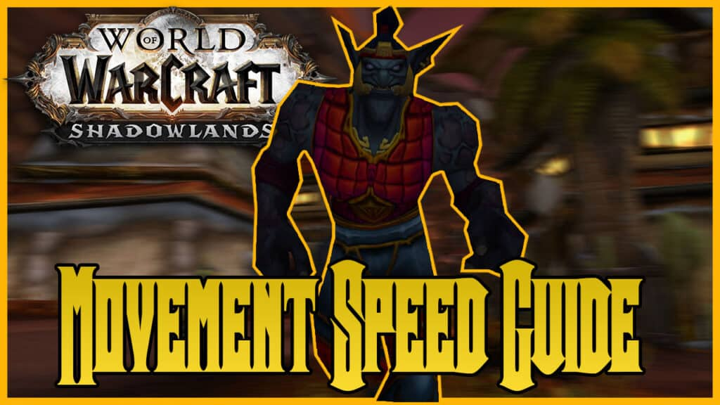 WoW Shadowlands Movement Speed Guide