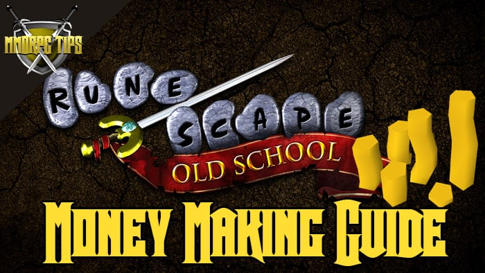 OSRS Money Making Guide - Make Millions in OSRS - MMORPG Tips