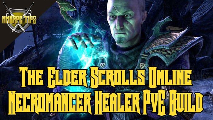 Necromancer Healer PVE Build - ESO Elsweyr - MMORPG Tips