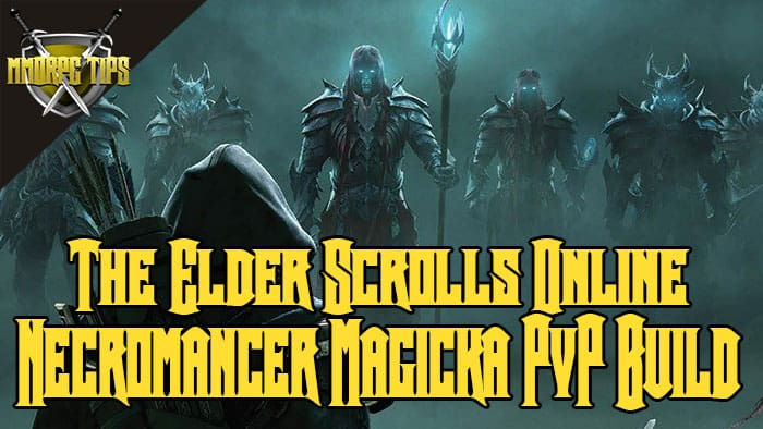 Necromancer Magicka PvP Build - Mag Necro - ESO Elsweyr