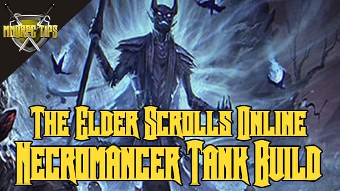 Necromancer Tank PVE Build - ESO Elsweyr - MMORPG Tips