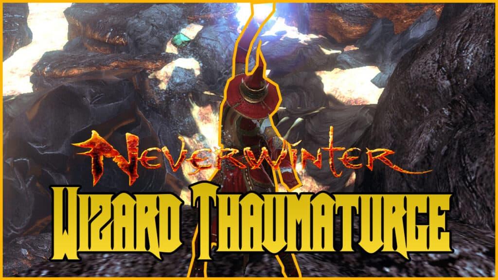 Neverwinter Wizard Thaumaturge Guide