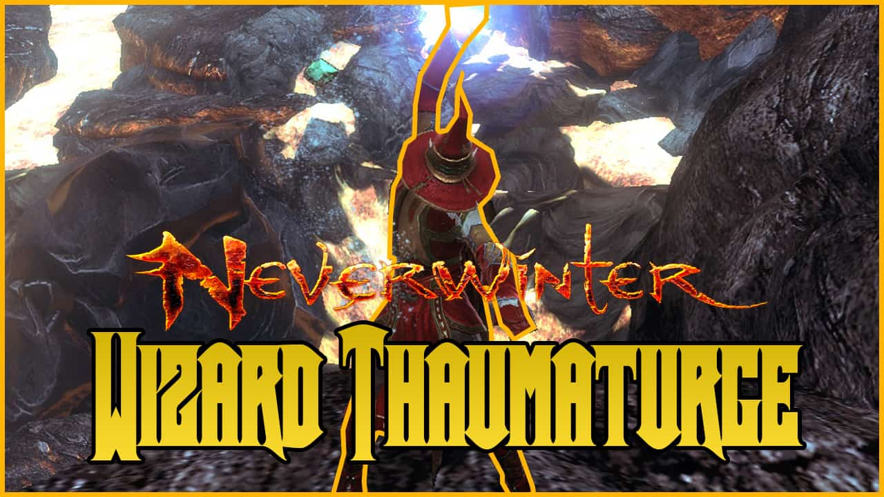 Neverwinter Wizard Thaumaturge Guide