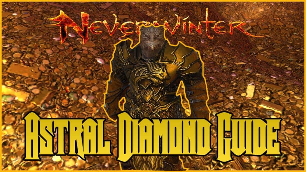 Neverwinter Astral Diamond Guide