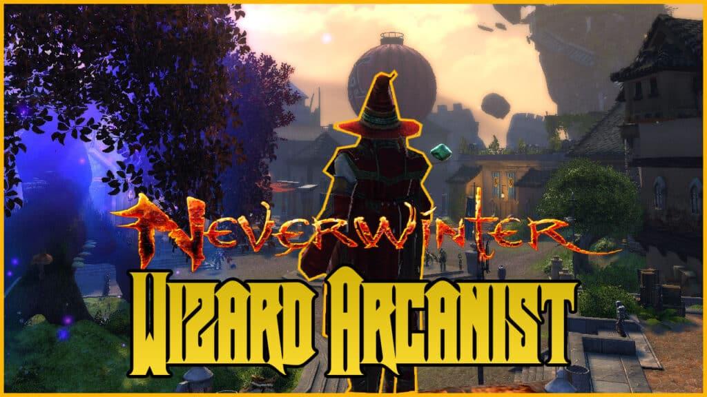 Neverwinter Wizard Arcanist Build