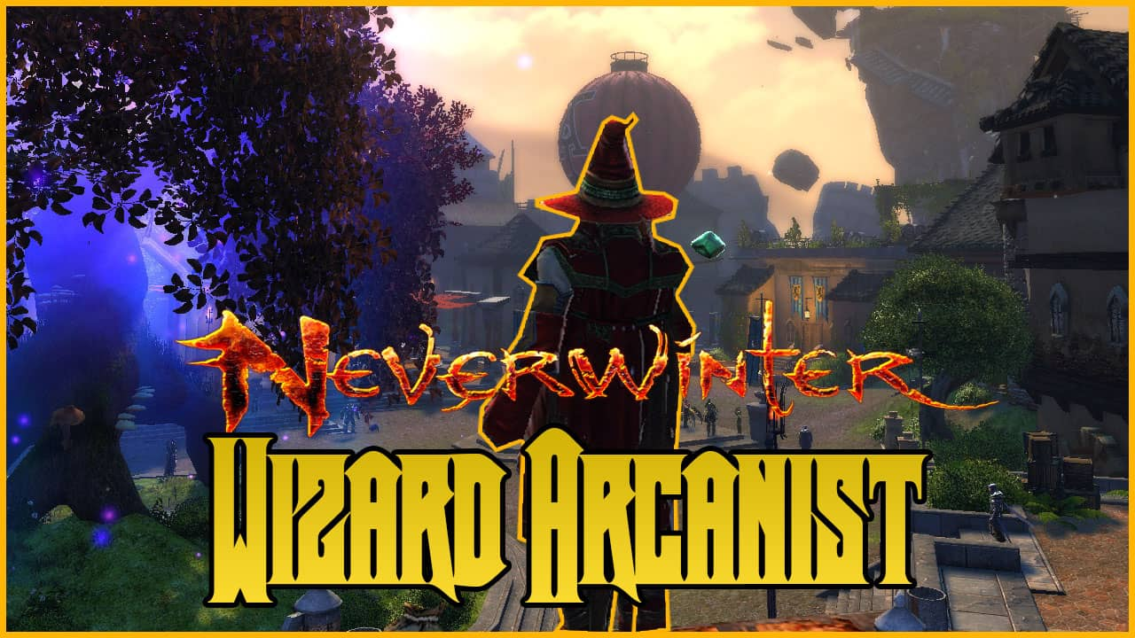 Neverwinter Wizard Arcanist Build