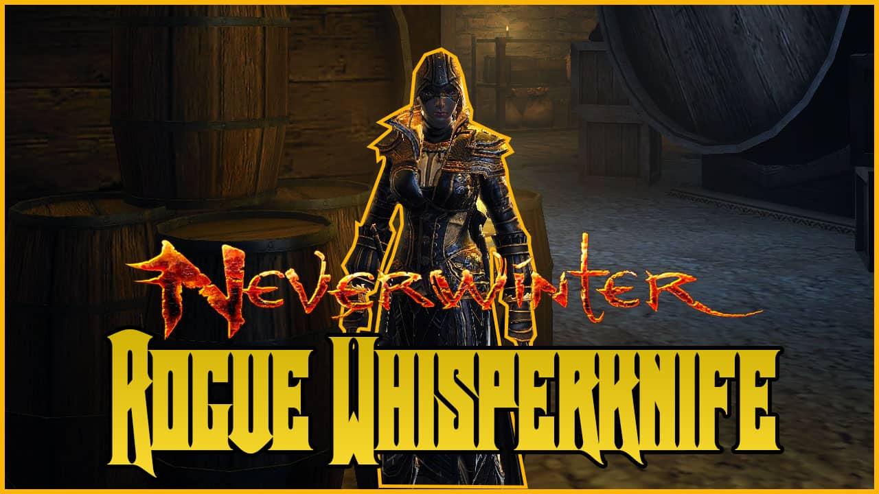 Rogue Whisperknife Build