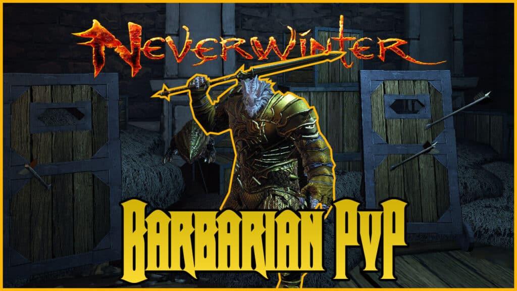 Barbarian Blademaster PvP Build Neverwinter