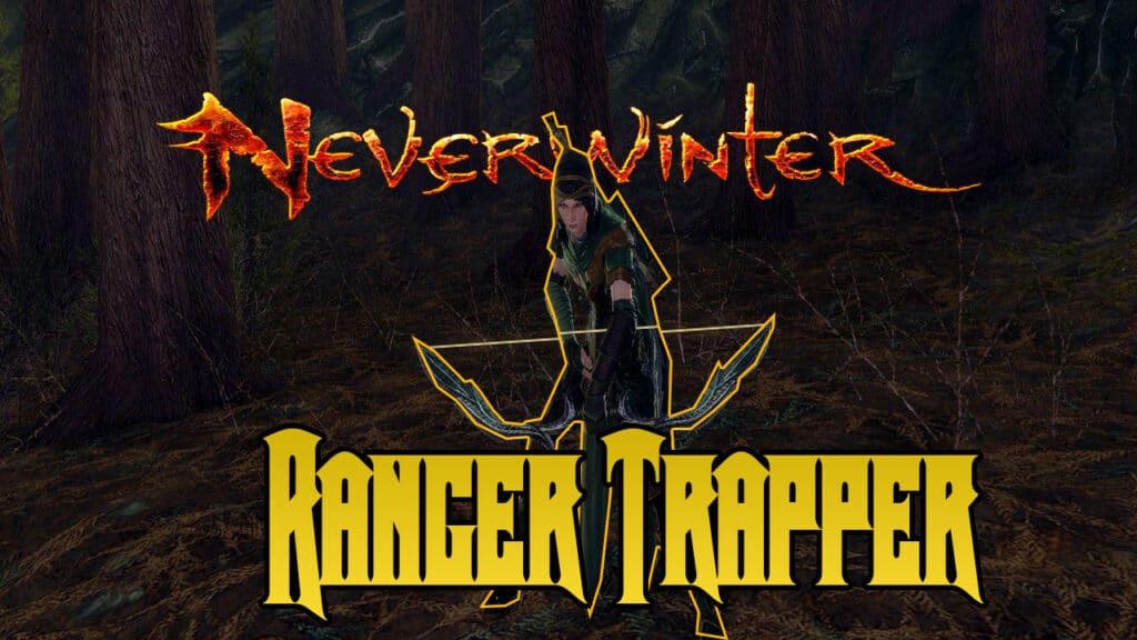 Ranger Trapper Build
